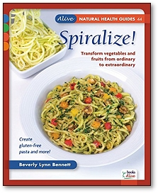 Spiralize!: Transform Vegetables and Fruits from Ordinary to Extraordinary.