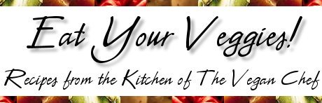 Eat Your Veggies!  Recipes from the Kitchen of The Vegan Chef